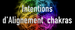 Intention d'alignement des chakras
